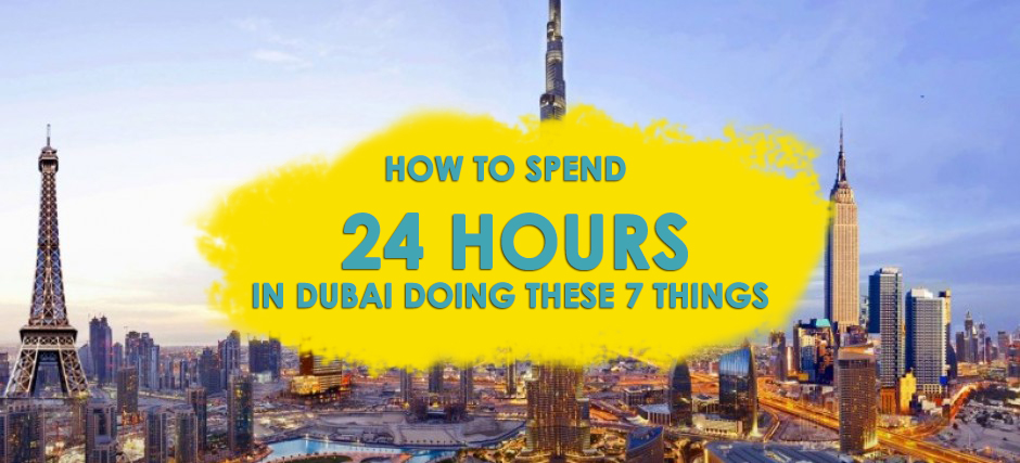 How to spend 24 hours in Dubai