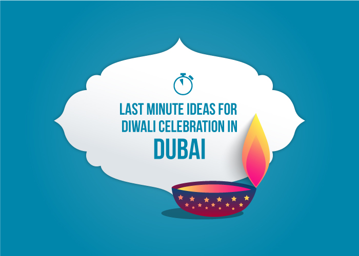 Last minute ideas for Diwali celebration in Dubai