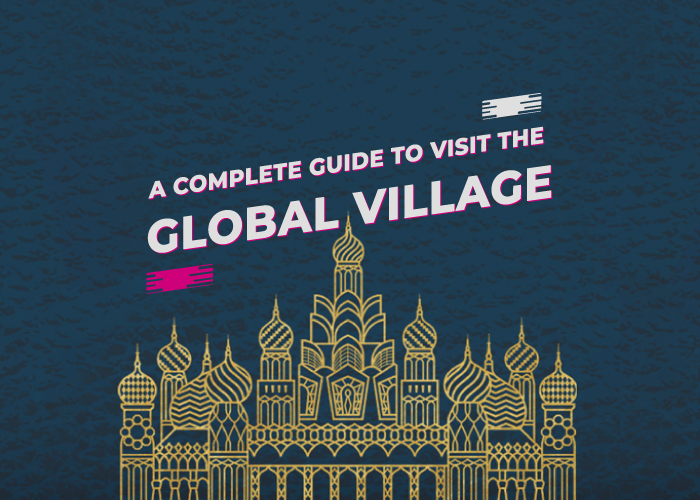 Guide to visit Global village