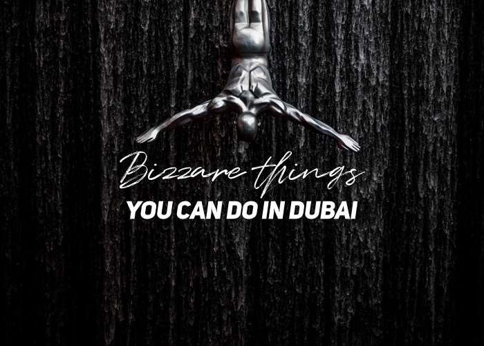 Dubai-Bizzare