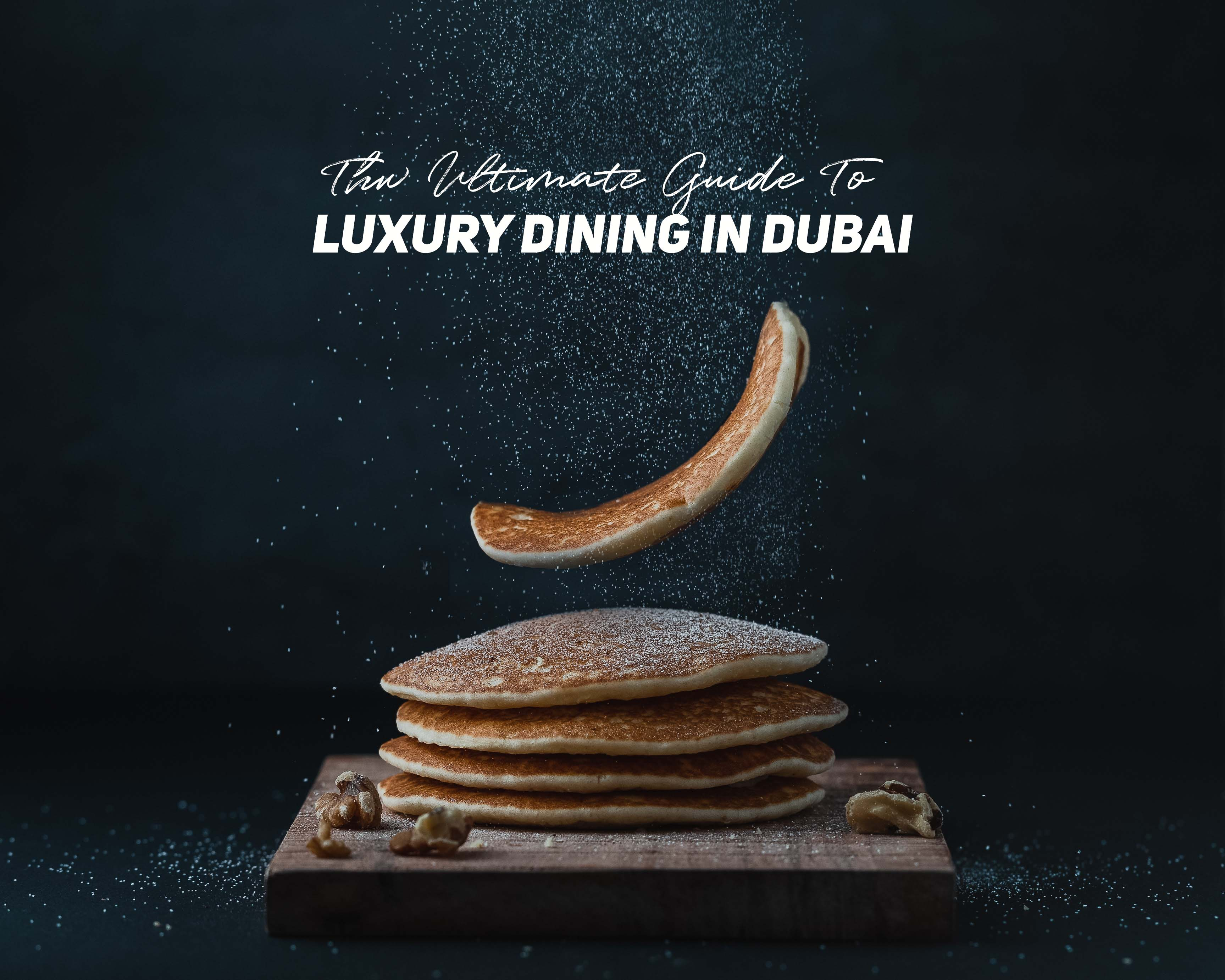 Luxury Dining in Dubai