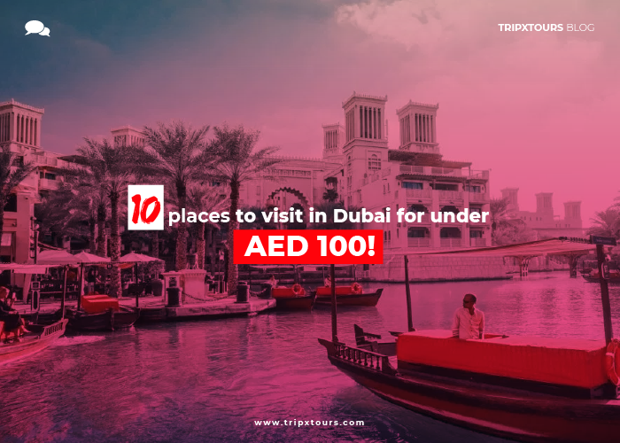 Ten places to visit in Dubai