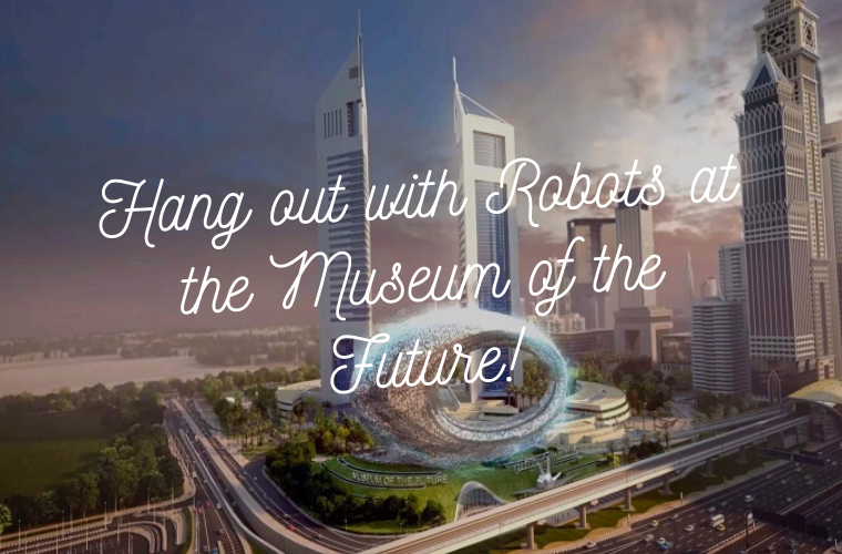 Hang out with robots at the museum of the future!