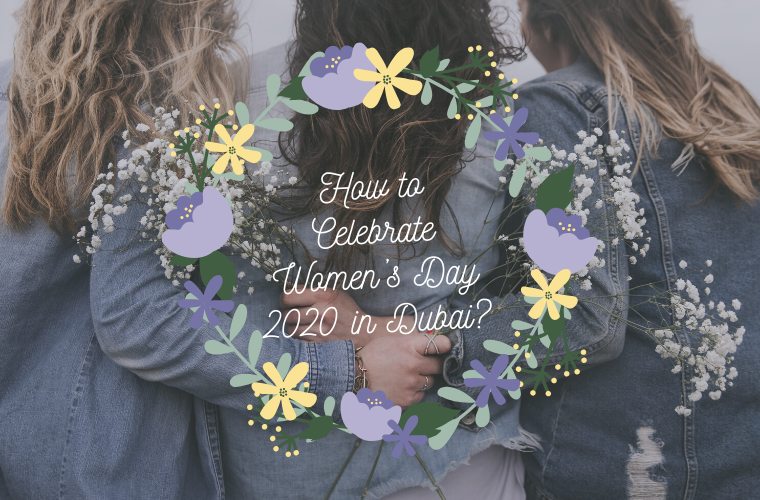 How to Celebrate Women's Day 2020 in Dubai